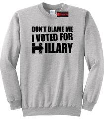 don't blame me i voted hillary anti trump elections tee crewneck sweatshirt