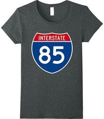 your shirt--interstate 85 i-85 shield highway years old birthday t-shirt women