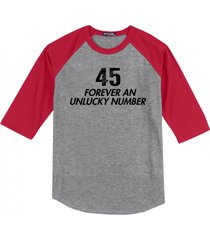 45 forever an unlucky number anti trump political tee mens raglan t