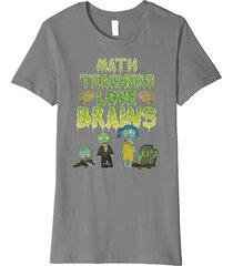 math teachers love brains t-shirt - halloween zombie shirt women
