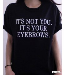 it's not you it's your eyebrows - short sleeve unisex tee - white / black