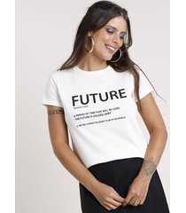 "blusa feminina ""future"" manga curta decote redondo off white"