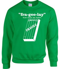 fra-gee-lay it must be italian leg lamp christmas story unisex sweatshirt 501