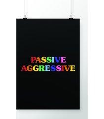 poster passive aggressive