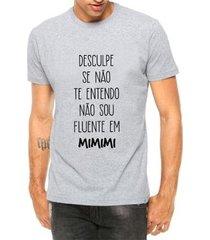 camiseta criativa urbana não entendo mimimi masculina
