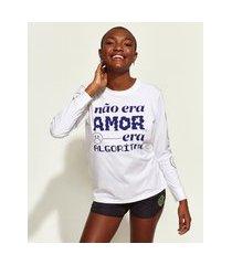 "t-shirt feminina mindset obvious não era amor"" manga longa decote redondo branca"""