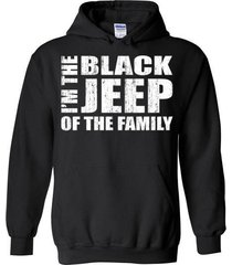 i am the black jeep of the family blend hoodie