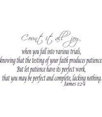 james 1:2-4, vinyl wall art, count all joy, trials, testing, patience, complete,
