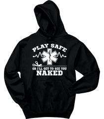 play it safe or i'll see you naked funny emt tee hoodie
