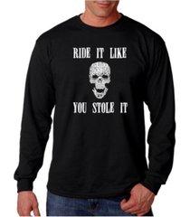 la pop art men's word art long sleeve t-shirt - ride it like you stole it