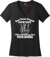 don't flatter yourself cowboy checking out your horse funny ladies v-neck tee