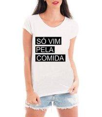 blusa criativa urbana só vim pela comida t-shirt feminina