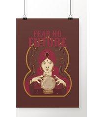 poster fear no future