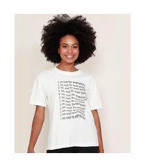 """t-shirt feminina mindset i'm not for everybody"""" manga curta decote redondo off white"""""""