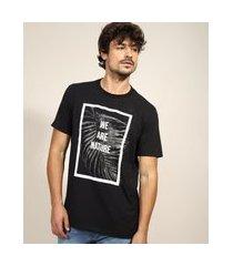 "camiseta masculina we are nature"" manga curta gola careca preta"""