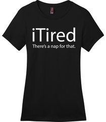 itired there's nap for that funny technology smartphone parody ladies soft tee