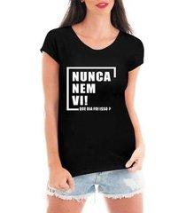 blusa criativa urbana nunca nem vi t-shirt feminina