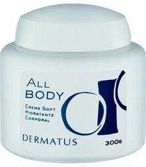 hidratante corporal all body creme soft dermatus 300g