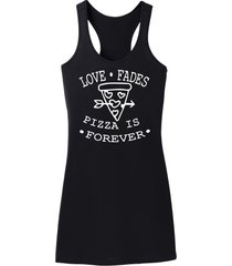 love fades pizza is forever funny valentines day tee racerback dress