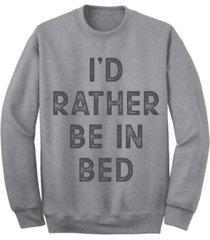 """men's """"i'd rather be in bed"""" crew fleece sweatshirt"""