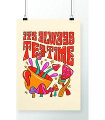 poster it's always tea-time